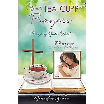 Moms TEA CUPP Gebeden door Jennifer Grace