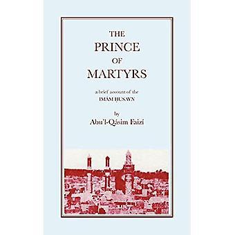 Marttyyrien prinssi: Lyhyt kertomus imaami Husaynista