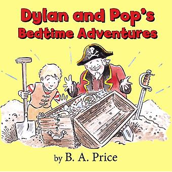Dylan and Pops Bedtime Stories by B. A. Price