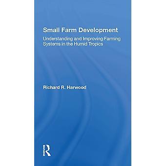 Small Farm Development door Richard R Harwood