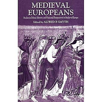 Medieval Europeans: Studies in Ethnic Identity and National Perspective in Medieval Europe