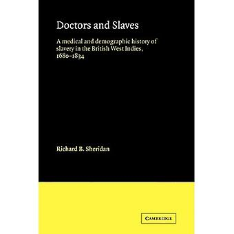 Doctors and Slaves: A Medical and Demographic History of Slavery in the British West Indies, 16801834: A Medical and Demographic History of Slavery in the British West Indies, 1680-1834