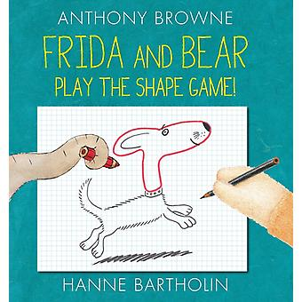 Frida and Bear Play the Shape Game by Anthony Browne & Hanne Bartholin
