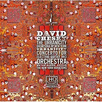 David Chesky - David Chesky: Urbanicity; Concerto for Electric Guitar and Orchestra; the New York Variations [CD] USA import