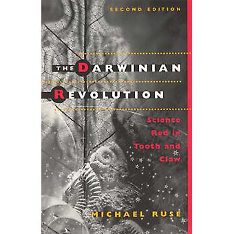 The Darwinian Revolution - Science Red in Tooth and Claw (2nd Revised