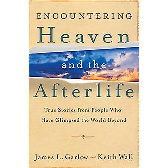 Encuentro cielo y el más allá - historias verdaderas de personas que H