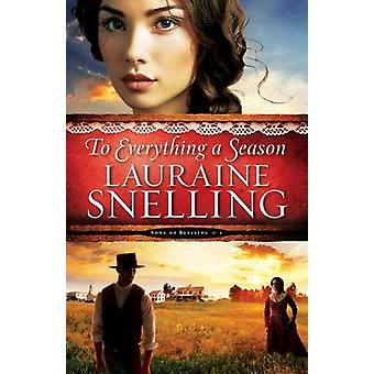 To Everything a Season by Lauraine Snelling - 9780764211041 Book
