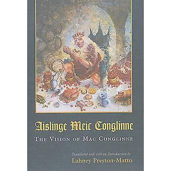 Aislinge Meic Conglinne - The Vision of Mac Conglinne by Lahney Presto