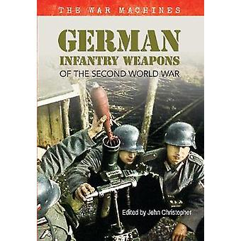 German Infantry Weapons of the Second World War - The War Machines - vo