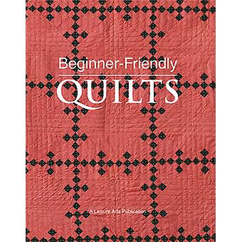 Beginner-friendly Quilts by Leisure Arts - 9781601404657 Book