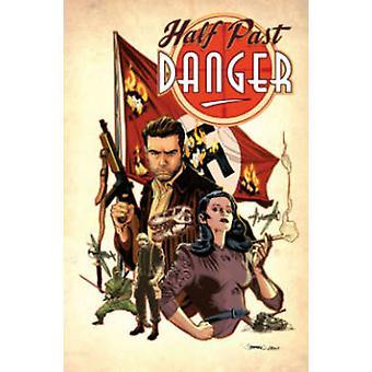 Half Past Danger by Stephen Mooney - Stephen Mooney - 9781613778494 B