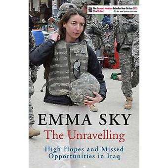 The Unravelling - High Hopes and Missed Opportunities in Iraq (Main) b