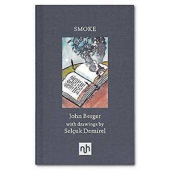 Smoke - 2017 by John Berger - Selcuk Demirel - 9781910749470 Book