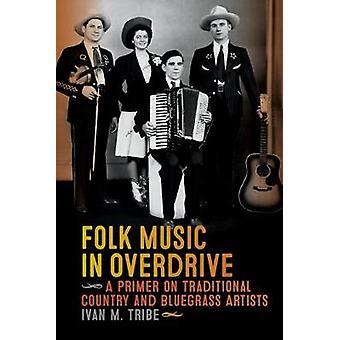 Folkmusik i Overdrive - en Primer på diverse och Bluegras