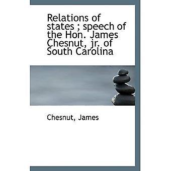 Relations des Etats; discours de l'honorable James Chesnut, jr. de Caroline du Sud