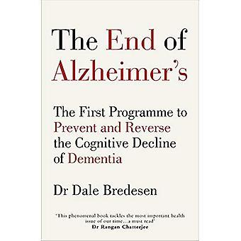 I slutet av Alzheimers: det första programmet att förhindra och vända den kognitiv nedgången av demens