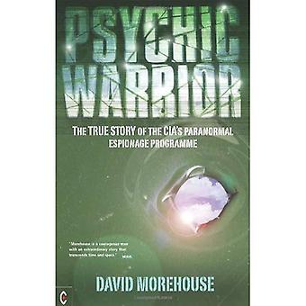 Psychic Warrior: The True Story of the CIA's Paranormal Espionage Programme