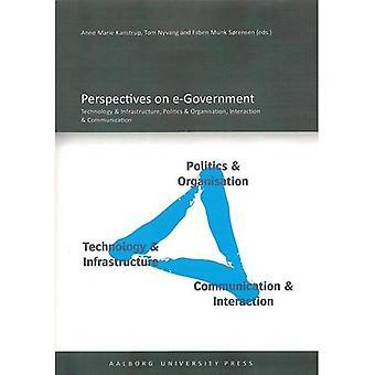 Perspectives on e-Government: technologie & infrastructuur, politiek & organisatie, communiceren...