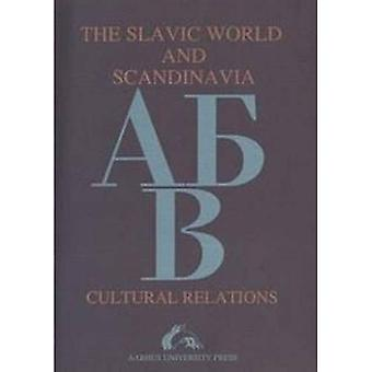 The Slavic World and Scandinavia : Cultural Relations
