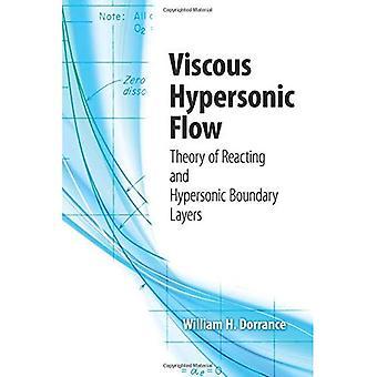 Trögflytande hypersonisk flöde: Teori av reagerande och hypersonisk gränsskikt