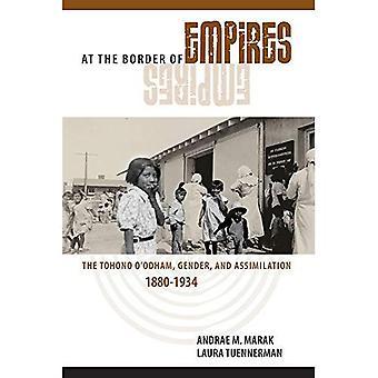 Al confine degli imperi: I Tohono o ' odham, sesso e assimilazione, 1880-1934