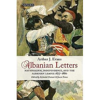 Les lettres albanais: Le nationalisme, l'indépendance et la Ligue albanaise