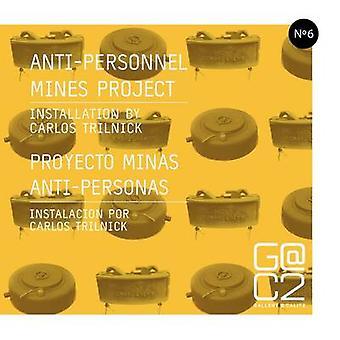 AntiPersonnel Mines Project door Galerie calit2