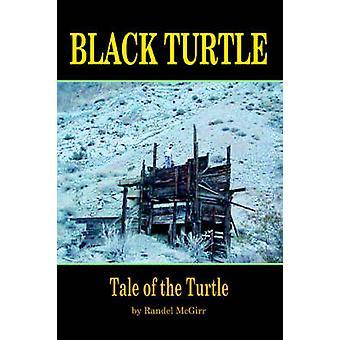 Black Turtle Tale of the Turtle by McGirr & Randel W.