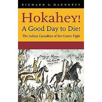 Hokahey A bon jour pour mourir les victimes indiennes de la lutte de Custer par Hardorff & G. Richard