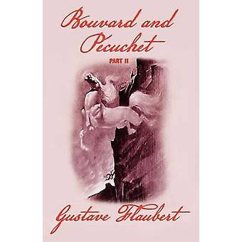 Bouvard and Pecuchet Part 2 by Flaubert & Gustave