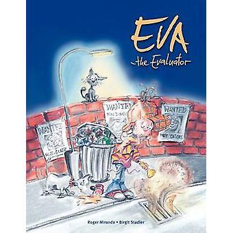 Eva the Evaluator by Miranda & Roger