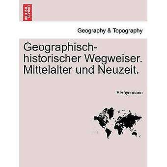 Geographischhistorischer Wegweiser。Mittelalter und 第。Hoyermann ・ F で