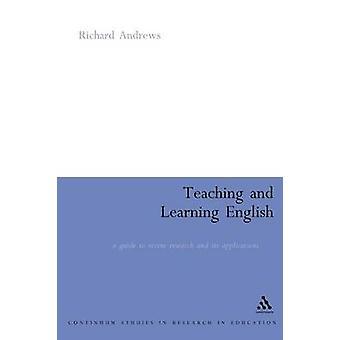 Undervisning og læring engelsk en Guide til nyere forskning og dens anvendelser av Andrews & Richard