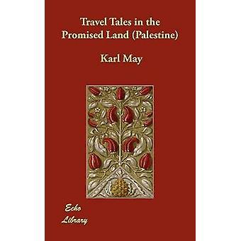 Racconti nella terra promessa Palestina entro maggio & Karl di viaggio