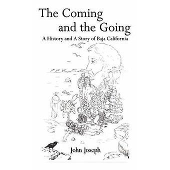 Das kommen und gehen A Geschichte und eine Geschichte der Baja California von Joseph & John