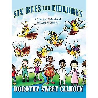 ستة نحل للأطفال مجموعة من الحكمة التعليمية للأطفال من قبل كالهون ودوروثي