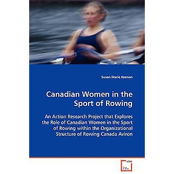 Donne canadesi nello Sport del canottaggio da Keenan & Susan Marie