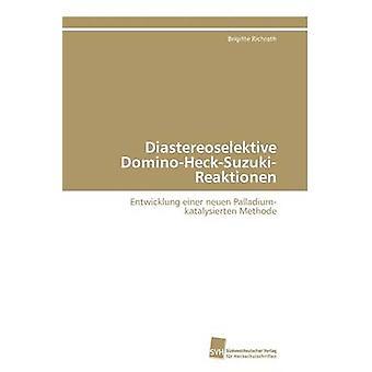 Diastereoselektive DominoHeckSuzukiReaktionen door Richrath-Brigitte
