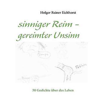 Sinniger Reim gereimter Unsinn par Rainer Eichhorst & Holger