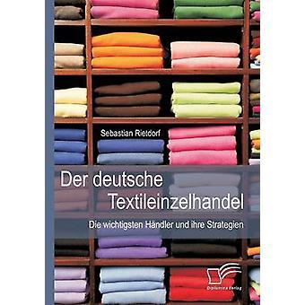 Der Deutsche Textileinzelhandel Die Wichtigsten gestionnaire Und Ihre Strategien par Rietdorf & Sebastian