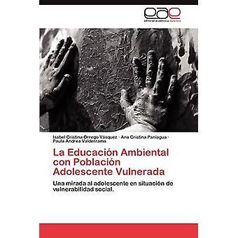 La Educacin Ambiental con Poblacin Adolescente Vulnerada af Orrego Vsquez Isabel Cristina