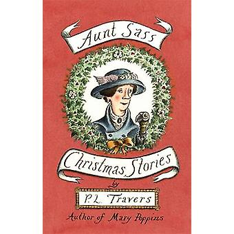 Aunt Sass - Christmas Stories by P. L. Travers - Gillian Tyler - 97803