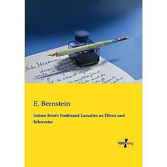 Intime Briefe Ferdinand Lassalles an Eltern und Schwester by Bernstein & E.