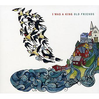 I Was a King - Old Friends [CD] USA import