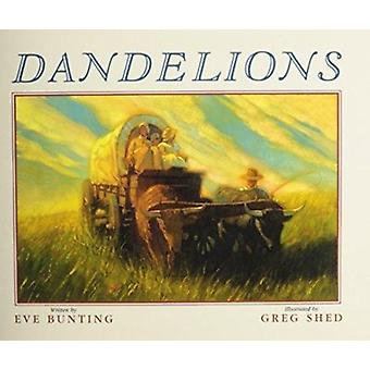 Dandelions by Eve Bunting - Greg Shed - 9780756905613 Book