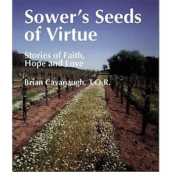 Sower's Seeds of Virtue by Brian Cavanaugh - 9780809137220 Book