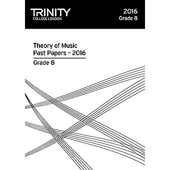 Theory of Music Past Papers 2016 - Grade 8 - 2016 by Theory of Music P