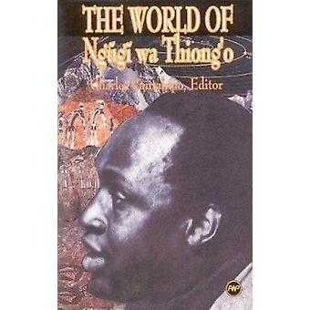 The World of Ngugi wa Thiong'o by Charles Cantalupo - 9780865434592 B