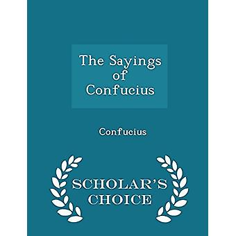 The Sayings of Confucius - Scholar's Choice Edition by Confucius - 97