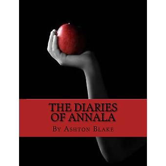 The Diaries of Annala by Ashton Blake - 9781539465126 Book